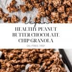 Pin for healthy peanut butter chocolate chip granola.